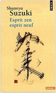 Esprit Zen Esprit Neuf Shunryu Suzuki